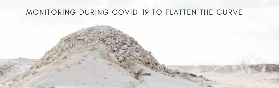 MONITORING DURING COVID-19 TO FLATTEN THE CURVE
