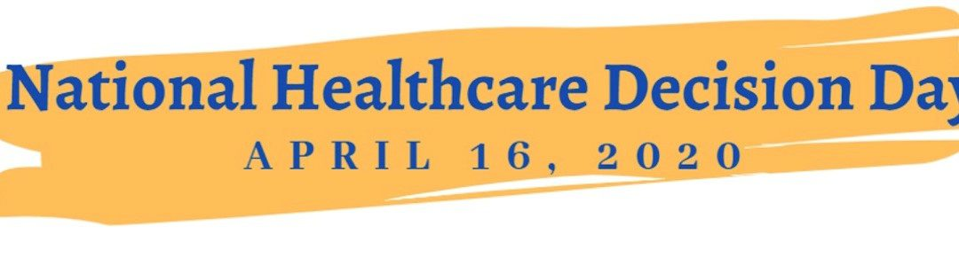 National Healthcare Decision Day is April 16th