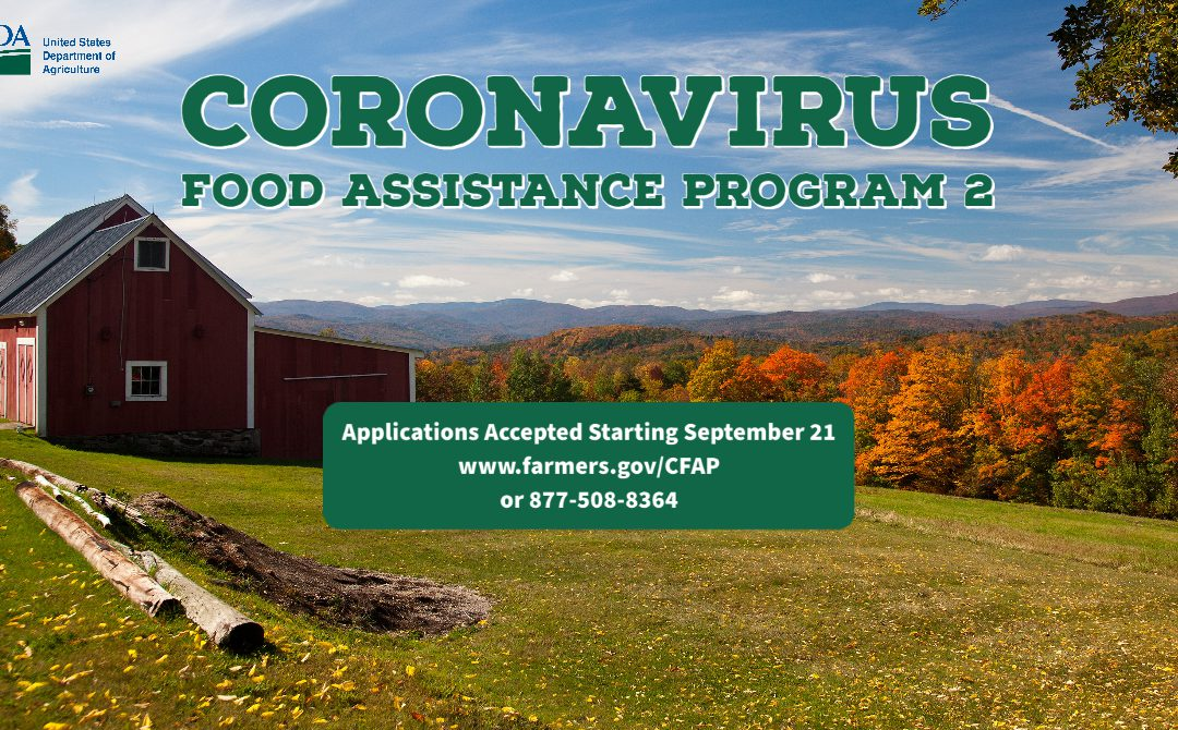 CFAP2 to Provide Additional Assistance to Farmers and Ranchers Impacted by the COVID19 Pandemic – Application Deadline December 11